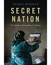 Secret Nation: The Hidden Armenians of Turkey