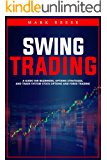 Swing trading: A guide for beginners, options strategies, and trade system stock options and forex trading