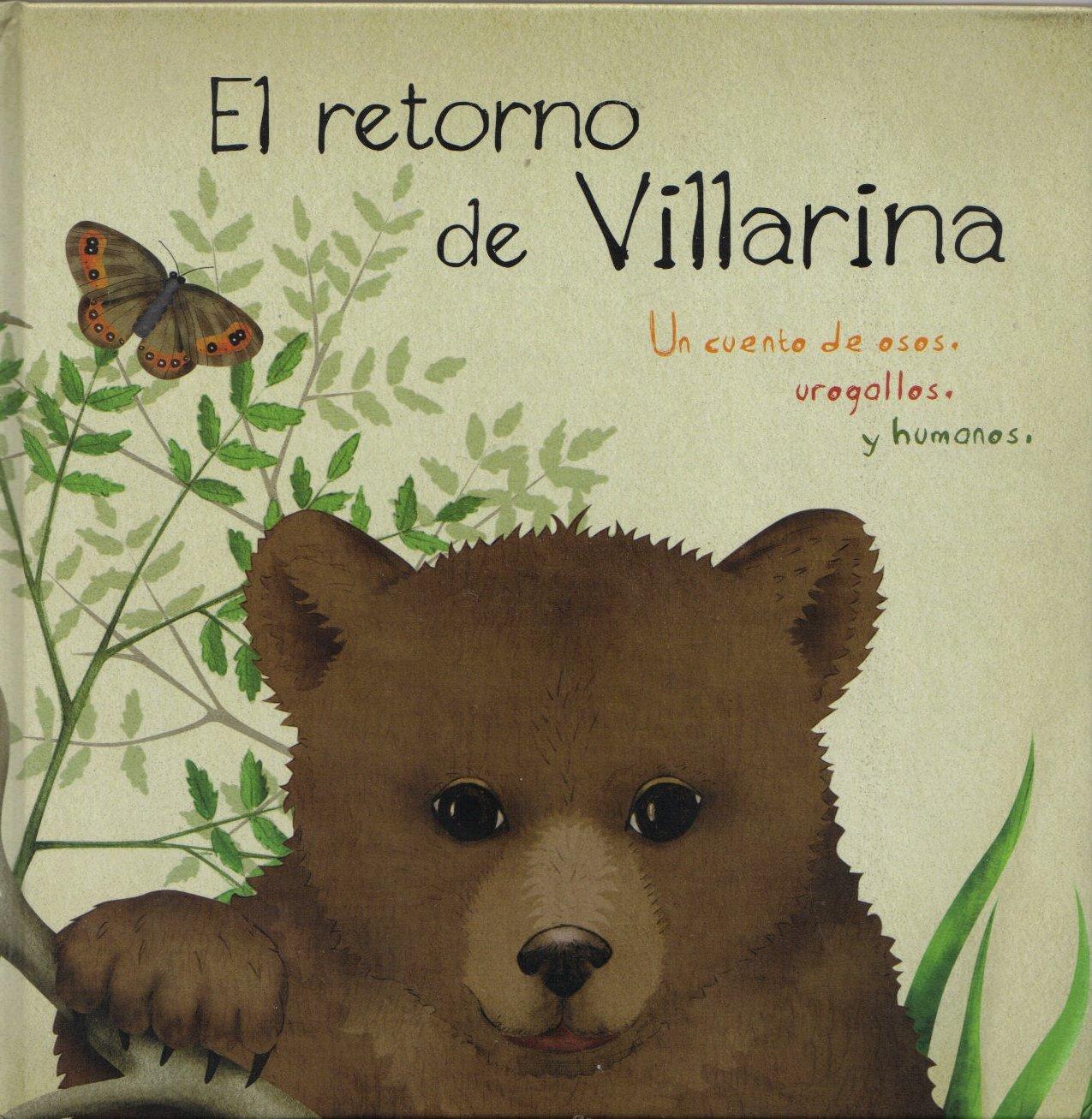 El retorno de Villarina: una historia de osos, urogallos y humanos ...