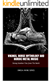 Vikings,  Norse Mythology and Nordic Metal Music: Strong Heathen Fists  from The North (Omega Viking Series Book 5) (English Edition)