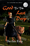 Good to the Last Drop (Love at First Bite Book 4)