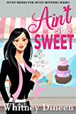 Ain't She Sweet (Seven Brides for Seven Mothers Book 2)