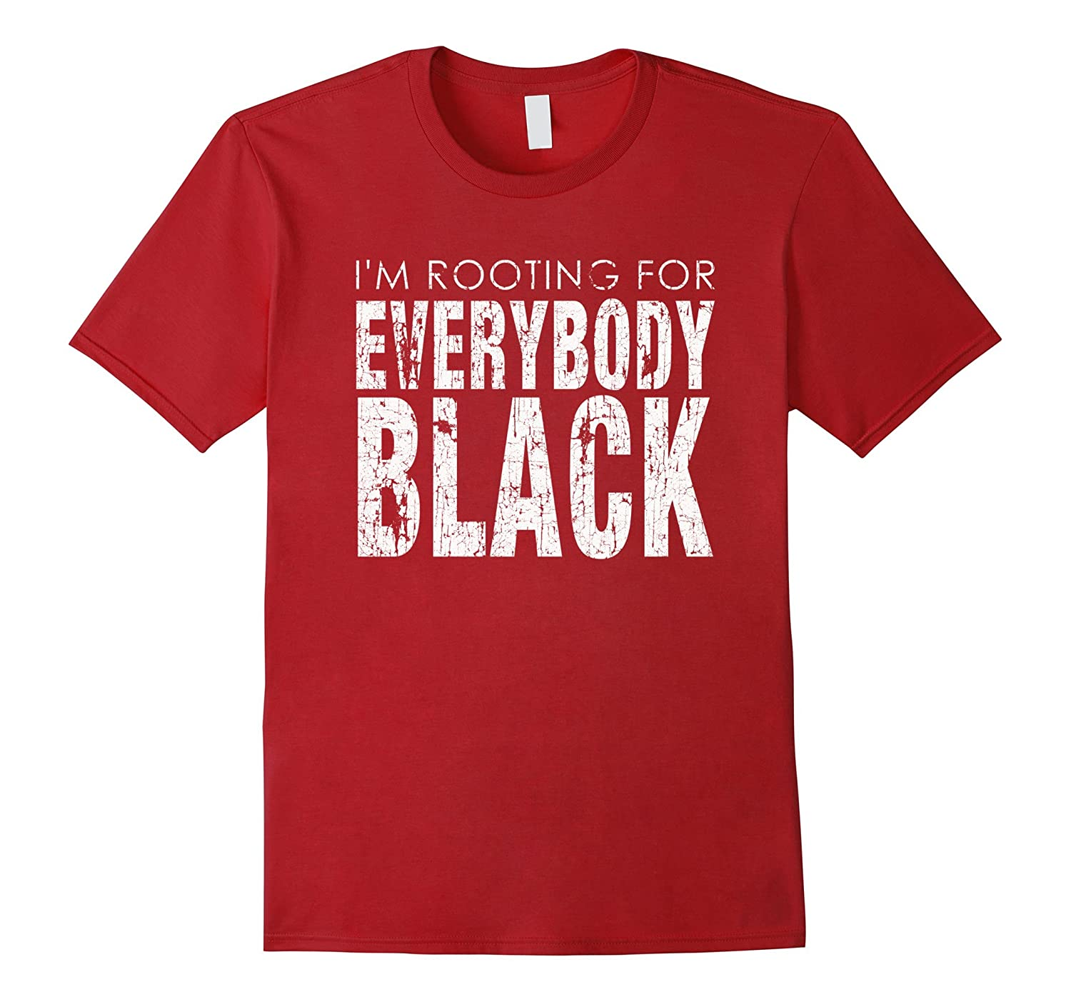 Im Rooting For Everybody Black Funny Tee Shirt-TJ