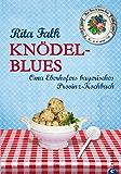 Knödel-Blues: Das Provinz Kochbuch aus Bayern - Oma Eberhofers bayerische Rezepte rund um Knödel, Brotzeit & Co.