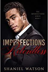 Imperfections Relentless (The Imperfections Series Book 5) Kindle Edition