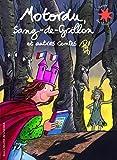 Motordu, Sang-de-Grillon et autres contes