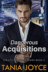 Dangerous Acquisitions - Strictly Business: Book 2 Kindle Edition
