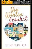 Von Worten berührt: Liebesroman (German Edition)