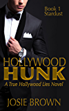 Hollywood Hunk: Book 1 - Stardust (True Hollywood Lies)