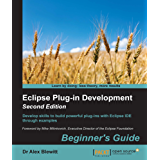 Eclipse Plug-in Development: Beginner's Guide - Second Edition