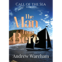 The Man From Bere (The Call of the Sea Book 1)