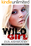 Wild Girl: A Reverse Harem High School Bully Romance (Crazy Vicious Love Book 2)