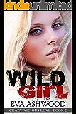 Wild Girl: A Reverse Harem High School Bully Romance (Crazy Vicious Love Book 2)