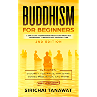 Buddhism for Beginners:: A simple guide to Zen Buddhism, Meditation & Mindfulness for Beginners to become stress and anxiety free.(Includes: Buddhist Teachings, ... Meditation, and more! (English Edition)
