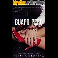 Guapo, pero maldito: ÚNICO VOLUMEN (Spanish Edition)