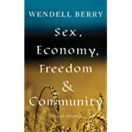 Sex, Economy, Freedom, & Community: Eight Essays