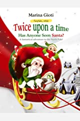 Twice Upon a Time: Has Anyone Seen Santa? (Fairytales Retold Book 4) Kindle Edition