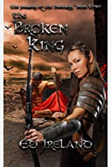 The Broken King: The Journals of the Huntress ~ Book Three Kindle Edition
