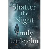 Shatter the Night: A Detective Gemma Monroe Mystery (Detective Gemma Monroe Novels, 4)