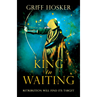 King in Waiting (Lord Edward's Archer series Book 2) (English Edition)