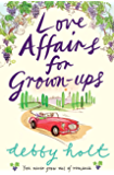 Love Affairs for Grown-Ups: A wickedly funny romantic comedy that will keep you laughing to the last page!