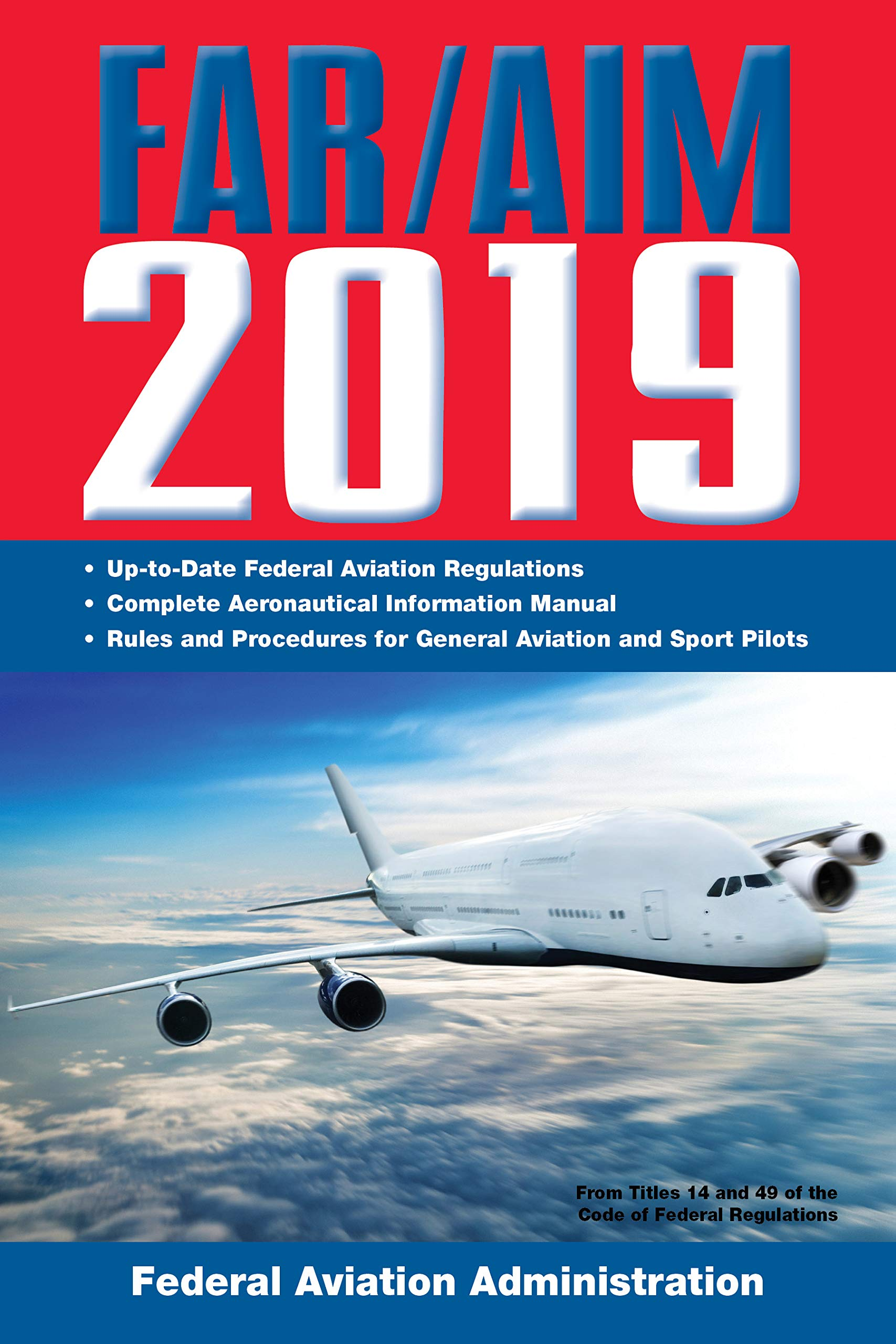 FAR/AIM 2019: Up-to-Date FAA Regulations / Aeronautical Information Manual (FAR/AIM Federal Aviation Regulations) Paperback – November 20, 2018 Skyhorse Publishing 1510745696 GENERAL General Adult