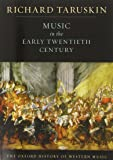 The Oxford History of Western Music: Music in the Early Twentieth Century (Oxford History of Western Music; V. 4)