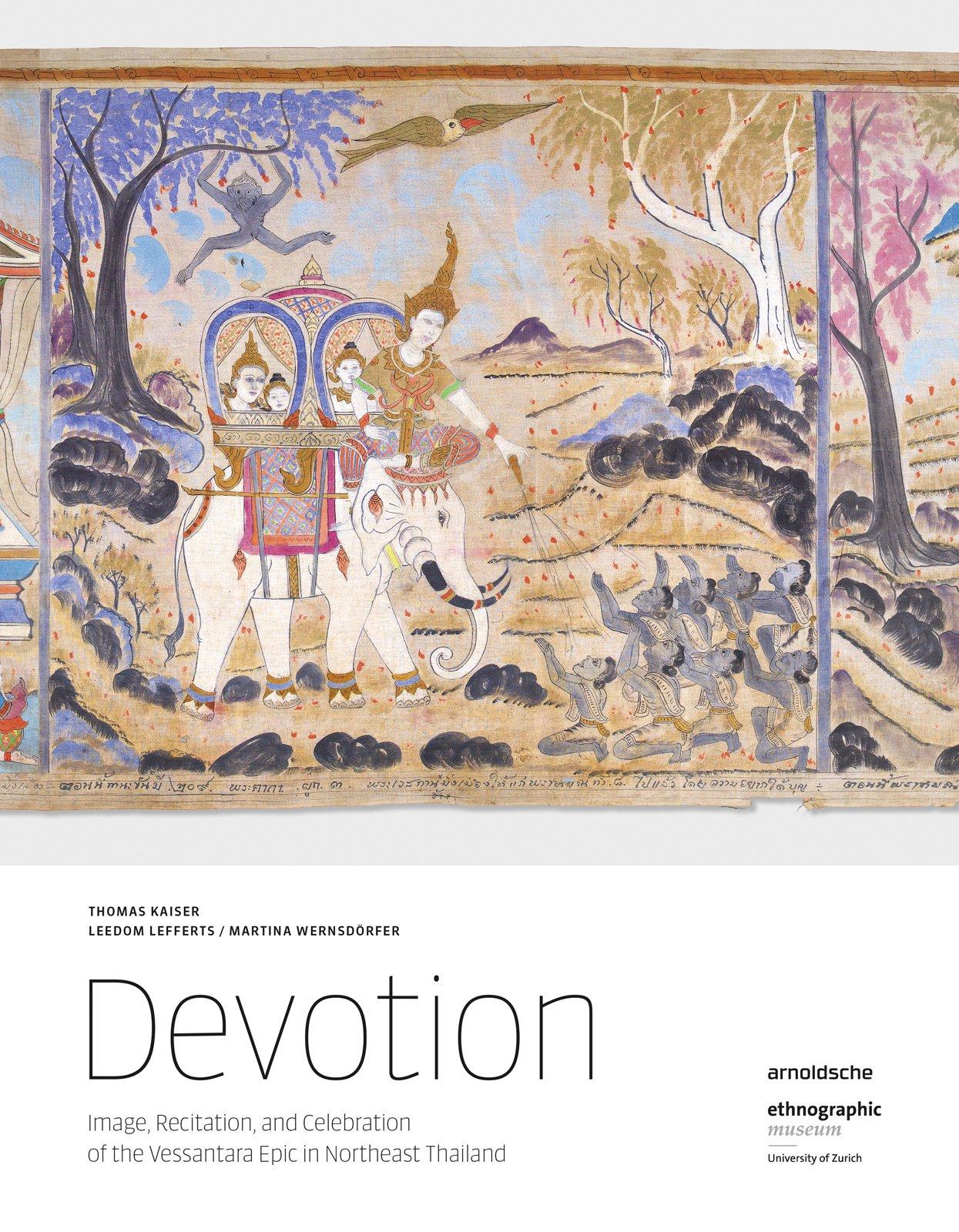 Devotion: Image, Recitation, and Celebration of the Vessantara Epic in Northeast Thailand pdf