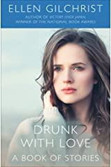 Drunk with Love: A Book of Stories Kindle Edition