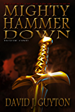Mighty Hammer Down (Legend of Reason Series Book 1)