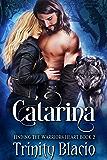 Catarina (Finding The Warrior's Heart Book 2)