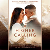 A Higher Calling: Pursuing Love, Faith, and Mount Everest for a Greater Purpose