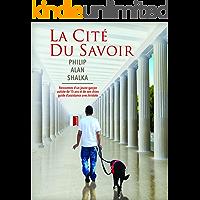 LA CITÉ DU SAVOIR (French Edition)