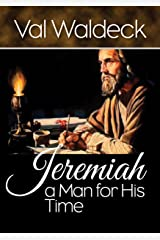 Jeremiah, a Man For His Time (One Day at a Time Devotional Book 6) Kindle Edition