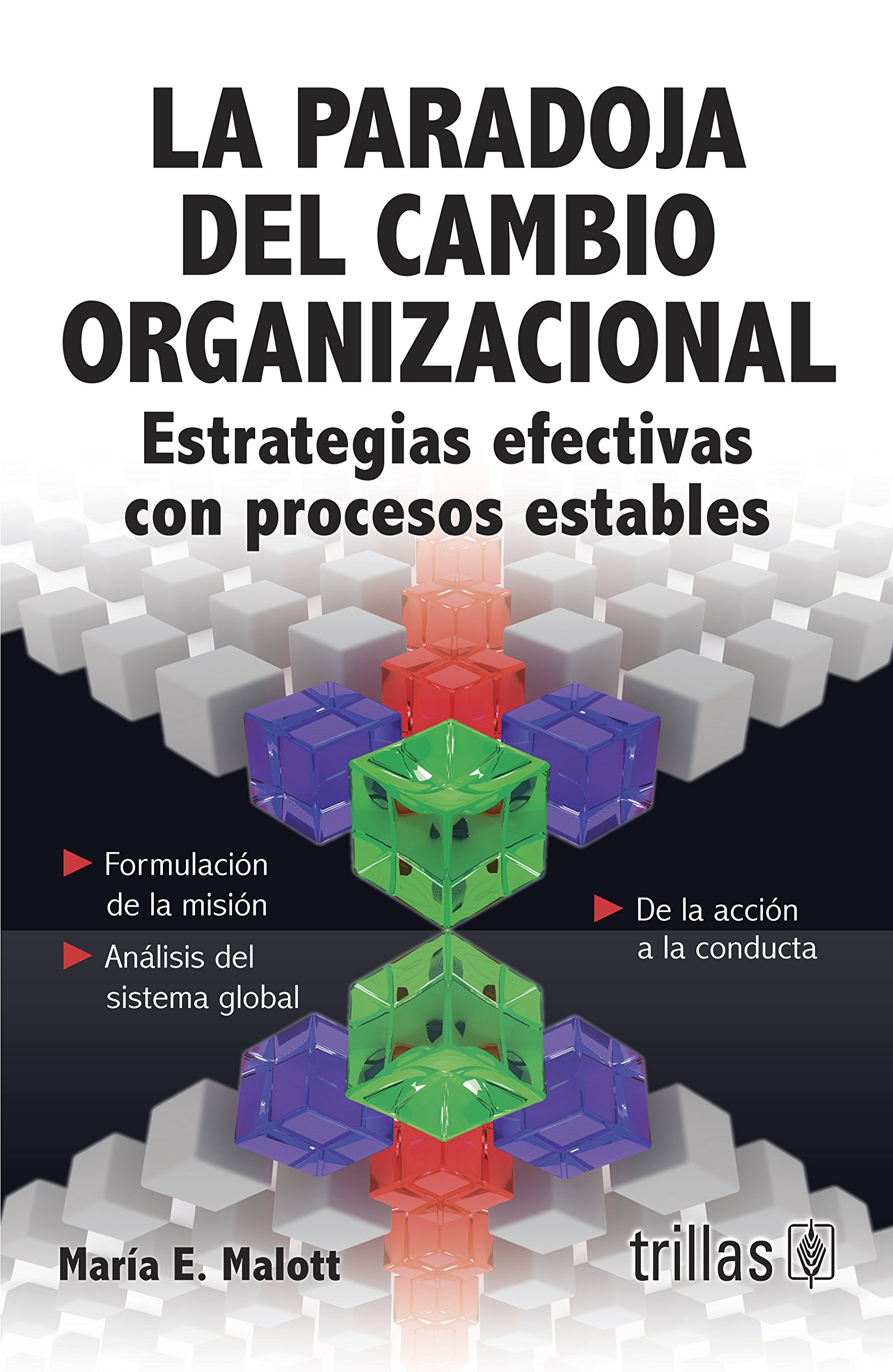 Download La paradoja del cambio organizacional/ The Paradox of Organizational Change: Estrategias Efectivas Con Procesos Estables (Spanish Edition) ebook