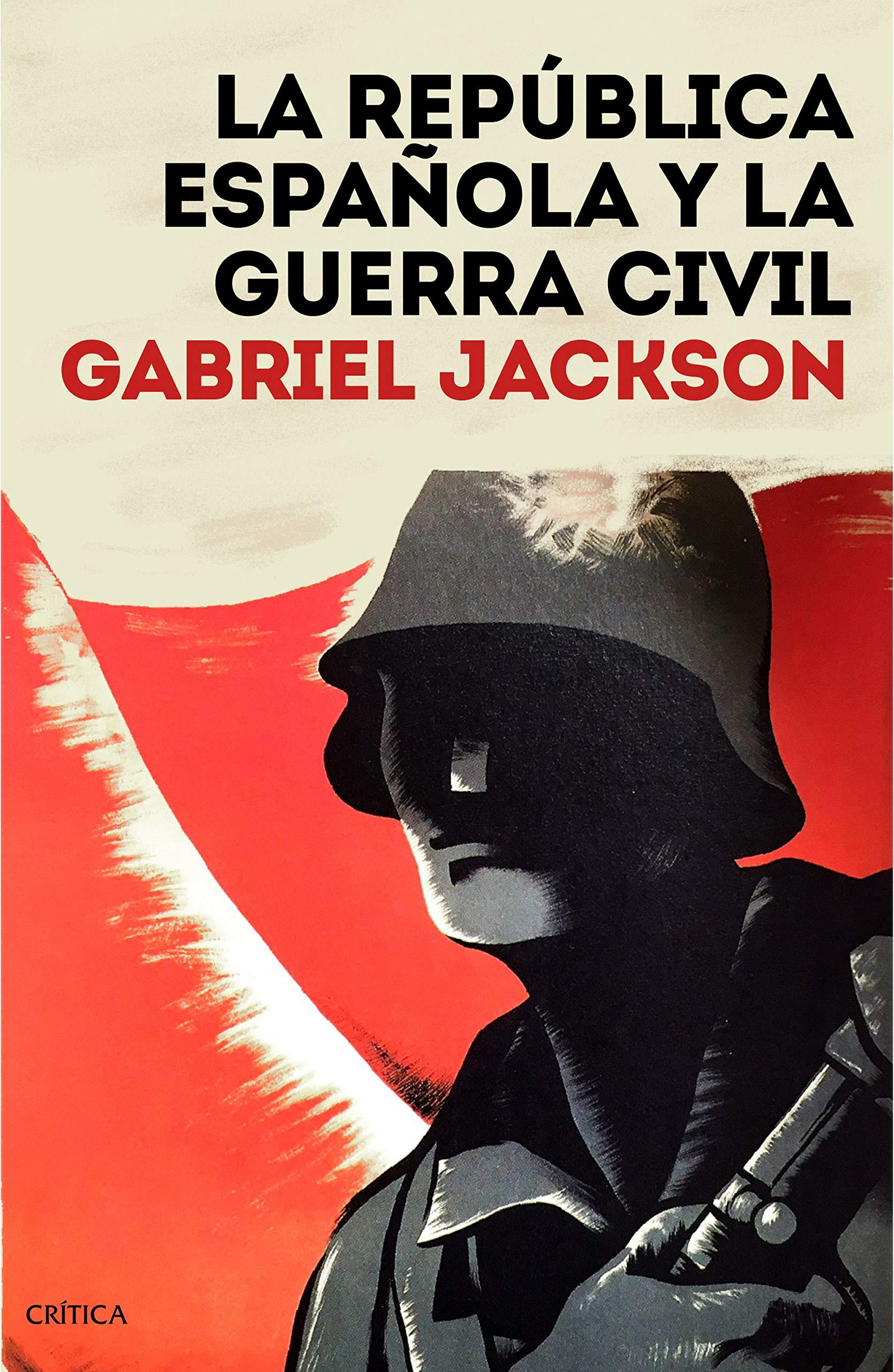 La República española y la guerra civil (Contrastes): Amazon.es: Jackson, Gabriel: Libros