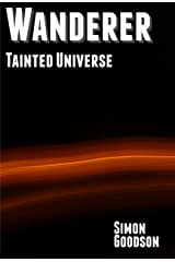 Wanderer - Tainted Universe (Wanderer's Odyssey Book 3) Kindle Edition