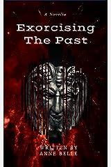 Exorcising The Past: A Novella Kindle Edition