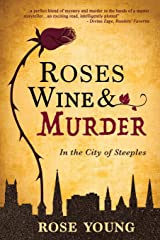 Roses, Wine & Murder: In the City of Steeples Paperback