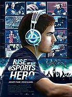 Rise of the E-Sports Hero