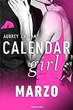 Calendar Girl. Marzo (Calendar Girl - versione italiana - Vol. 3)
