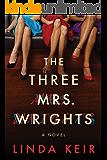 The Three Mrs. Wrights: A Novel