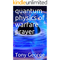 quantum physics of warfare prayer (the art of war in the spirit)