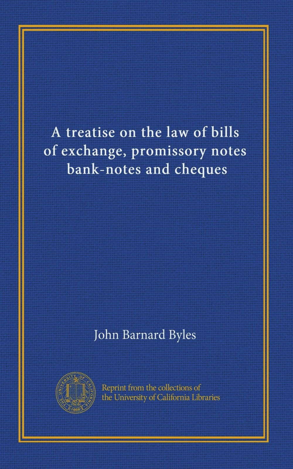 A treatise on the law of bills of exchange, promissory notes, bank-notes and cheques ebook