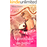 A garotinha do papai (Garotinhas do papai Livro 1)