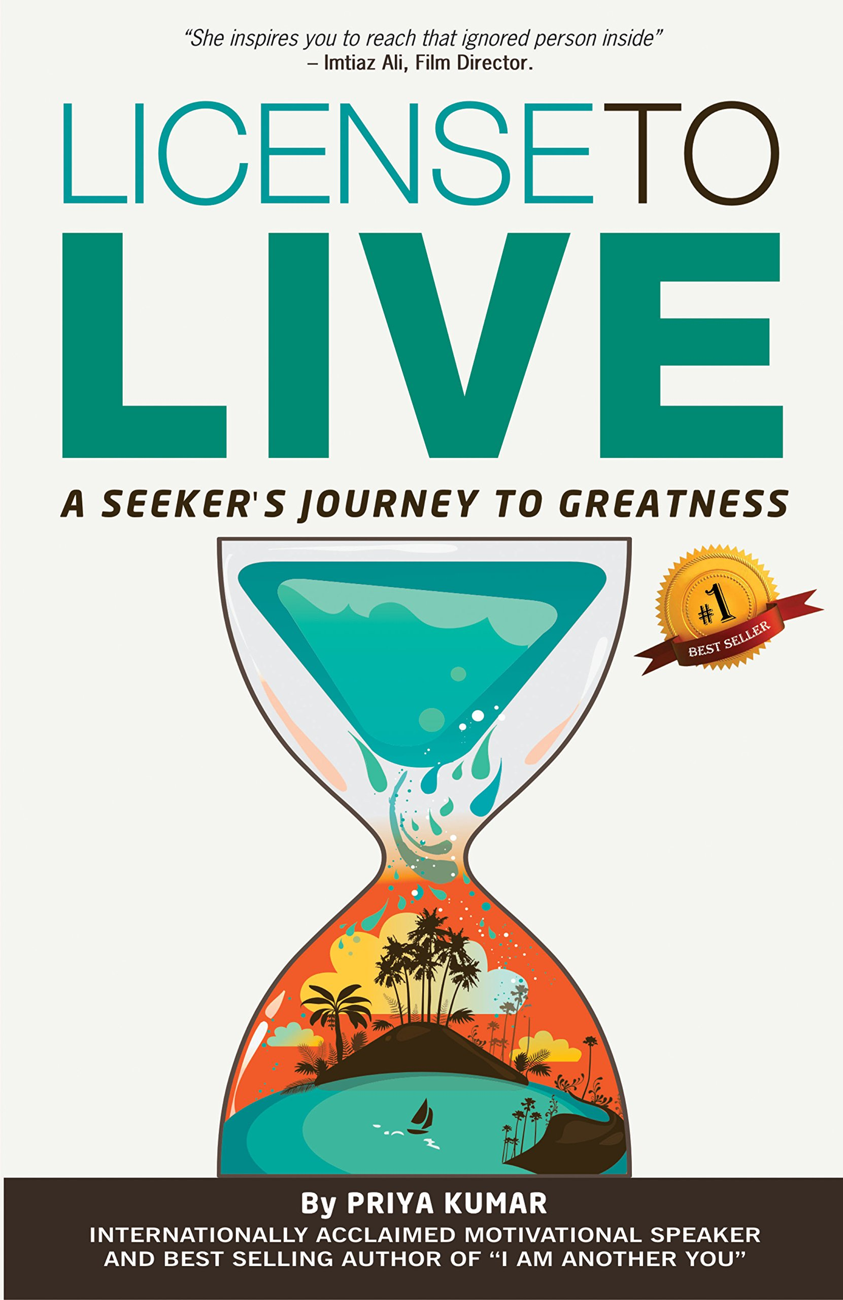 Licence To Live A Seekers Journey To Greatness By Priya Kumar