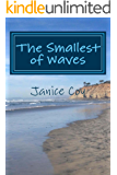 The Smallest of Waves: No One Knows What Lurks Beneath Even the Smallest of Waves (English Edition)