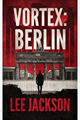Vortex: Berlin (The Reluctant Assassin Series Book 3) Kindle Edition