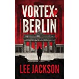 Vortex: Berlin (The Reluctant Assassin Series Book 3)