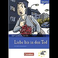 A2-B1 - Liebe bis in den Tod: Krimi-Lektüre als E-Book (Lextra - Deutsch als Fremdsprache - DaF-Lernkrimis: Ein Fall für Patrick Reich) (German Edition)